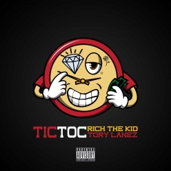 Rich The Kid & Tory Lanez - Tic Toc