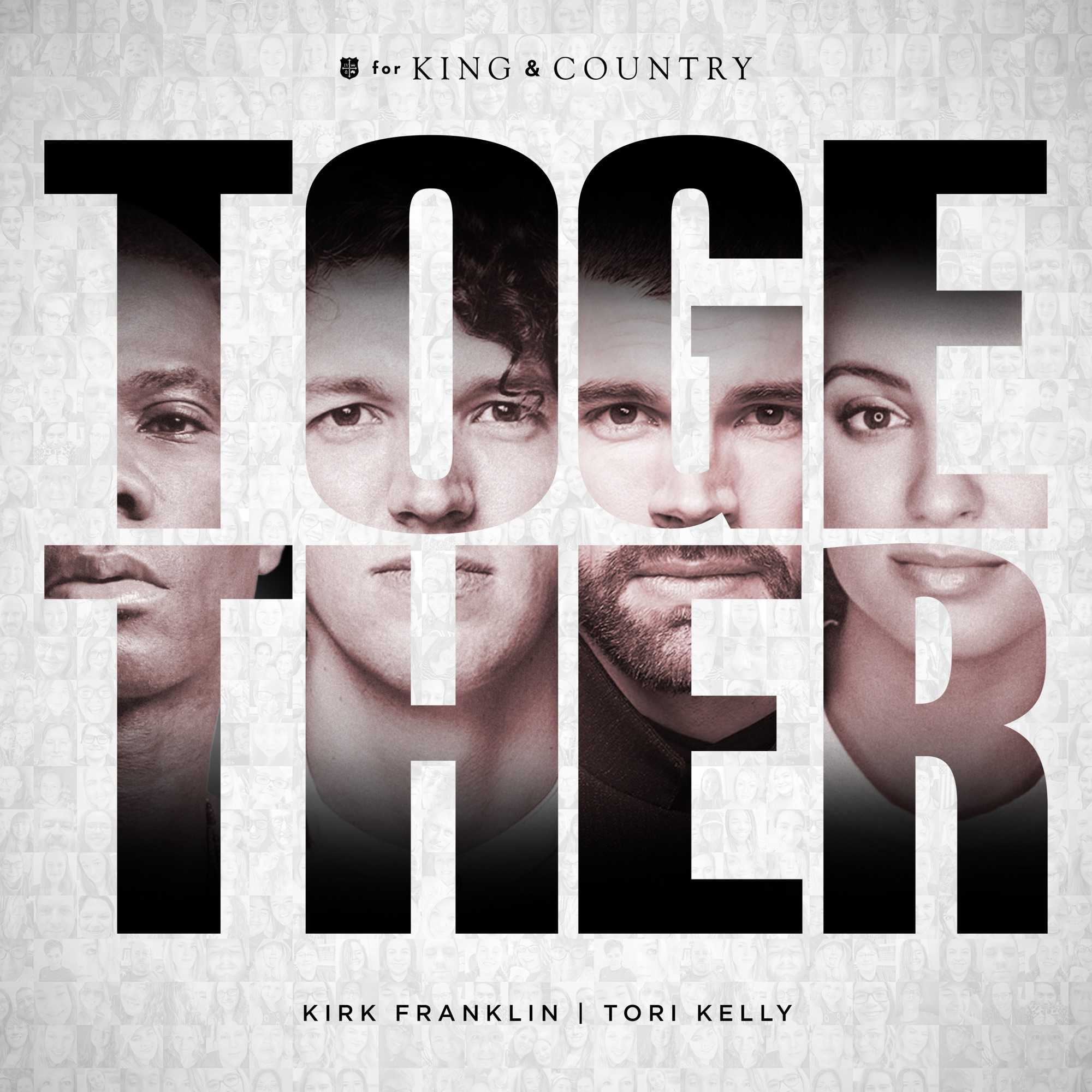 For King & Country Ft. Tori Kelly & Kirk Franklin - Together