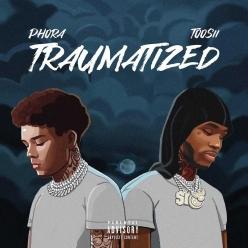 Phora Ft. Toosii - Traumatized