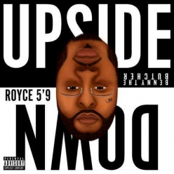 Royce da 59 Ft. Benny The Butcher & Ashley Sorrell - Upside Down