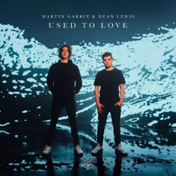 Martin Garrix Ft.Dean Lewis - Used To Love