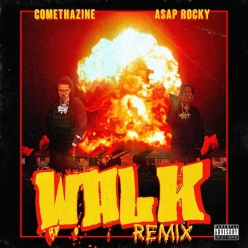 Comethazine & ASAP Rocky - Walk (Remix)