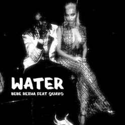 Bebe Rexha Ft. Quavo - Water
