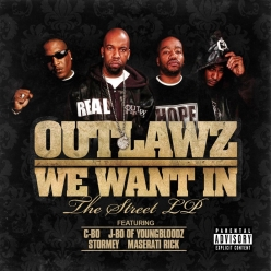Outlawz - We Want In