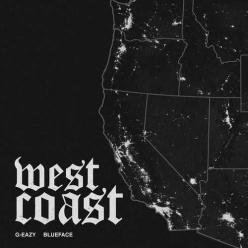G-Eazy Ft. BlueFace - West Coast