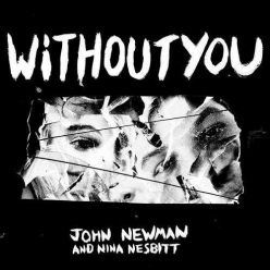 John Newman & Nina Nesbitt - Without You