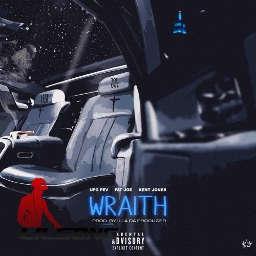 UFO Fev Ft. Fat Joe & Kent Jones - Wraith