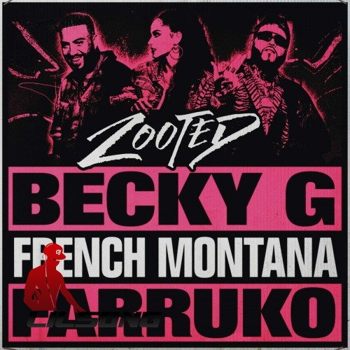 Becky G Ft. French Montana & Farruko - Zooted